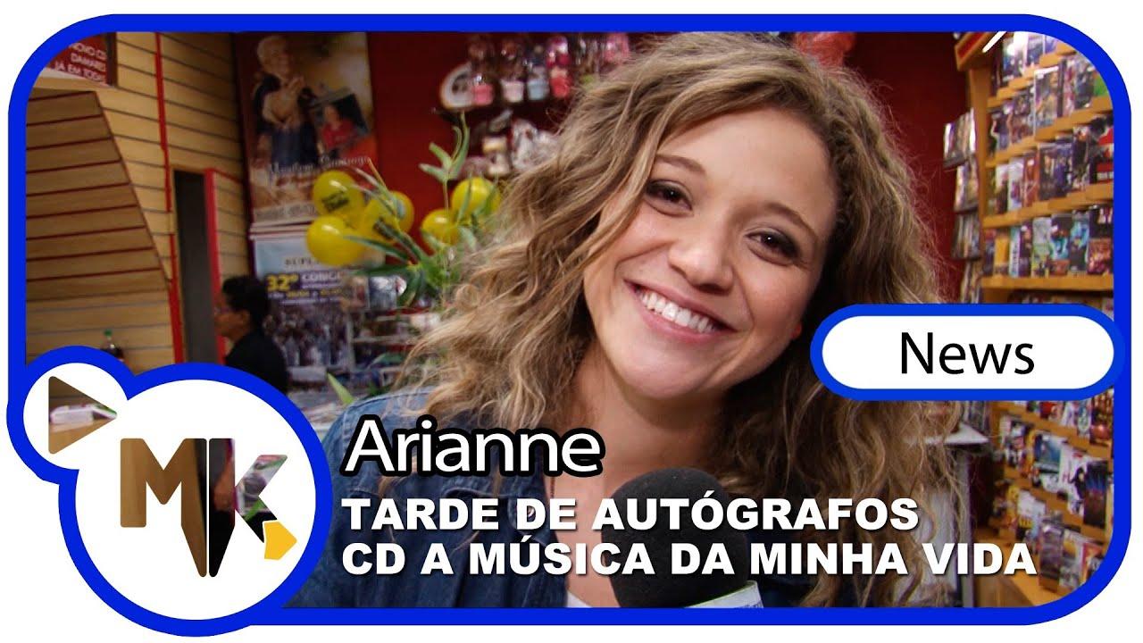 Arianne - CD A Música da Minha Vida - Tarde de autógrafos - (News)