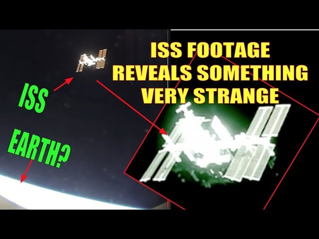 MYSTERIOUS FOOTAGE OF ISS REVEALS SOMETHING STRANGE