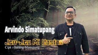 Arvindo Simatupang - Jou Jou Mi Hasian  ( Official Video Musik )