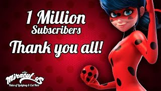 MIRACULOUS | 🐞 1 MILLION SUBSCRIBERS 🐞 | THANK YOU ALL!
