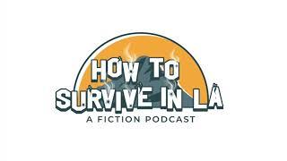 Season 1 Trailer : How to Survive in LA, a crime fiction podcast