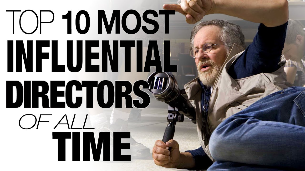 top 10 most influential directors of all time youtube
