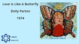 Love Is Like A Butterfly - Dolly Parton 1974 HQ Lyrics MusiClypz