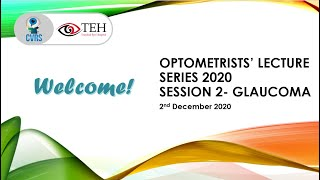 Optometrists' Lecture Series 2020- Session 2: Glaucoma