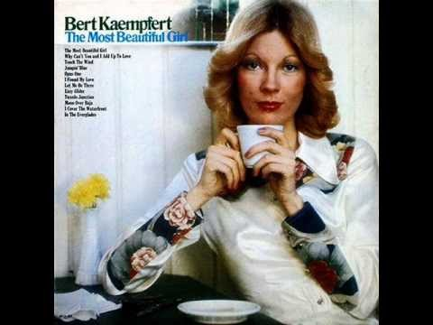Bert Kaempfert ~ The most beautiful girl