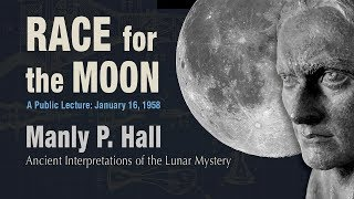 Manly P. Hall Race for the Moon (1958)