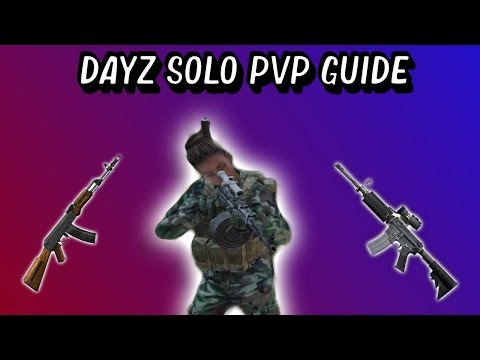 DayZ Complete PvP Guide - Part 1 (1.12)