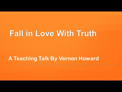 Vernon Howard Speaks: Fall in Love With Truth