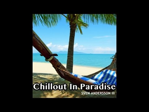 Chillout In Paradise - Tropical Cafe Lounge Relaxation Del Mar (Continuous Mix ) ▶ Chill2Chill