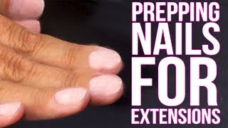 Pro Guide to Prepping Nails for Extensions