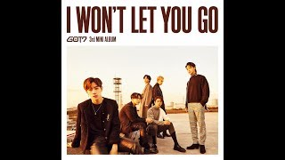 "[1 HOUR LOOP / 1 시간] GOT7 - ""I WON'T LET YOU GO"""