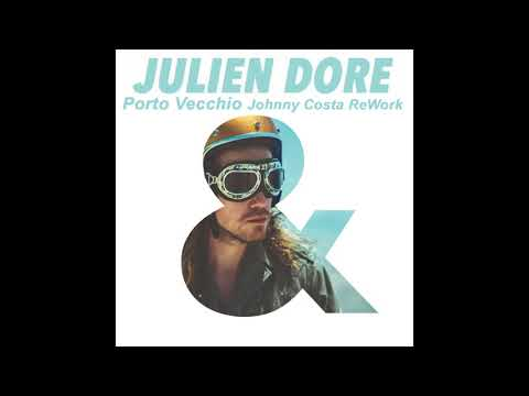 Julien Doré - Porto Vecchio (Johnny Costa ReWork)