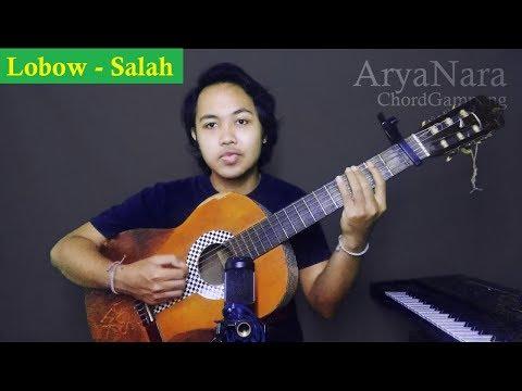Chord Gampang (Salah - Lobow) By Arya Nara (Tutorial)