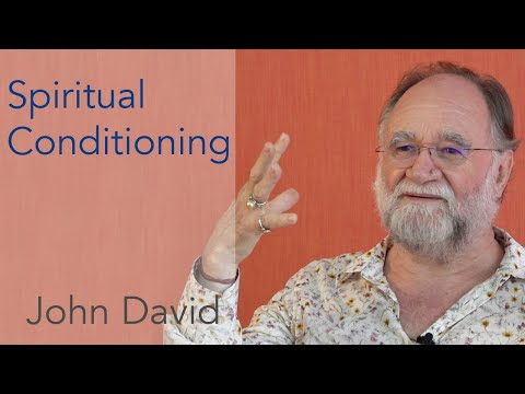 Spiritual Conditioning • John David Satsang