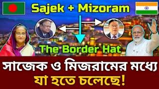 Bangladesh-India Will Sit Border Market In Sajek and Mizoram || 2021 || TRM 155s