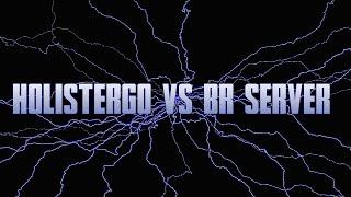Fortoresse Holistergo vs Br server Challenger #1