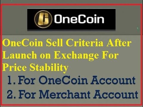 OneCoin Sell Criteria After Launch on Exchange For Price