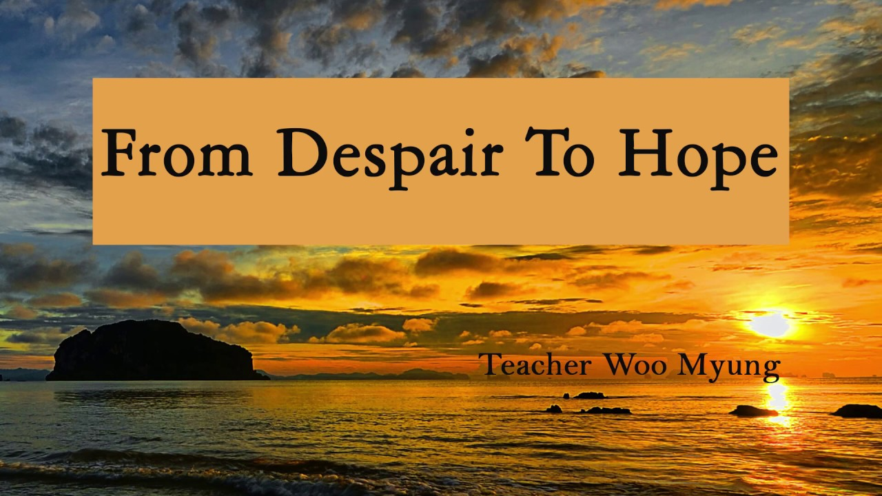 Writing of Woo Myung - From Despair To Hope