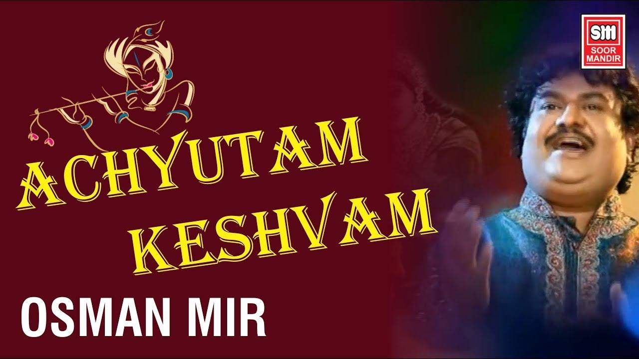 Achyutam Keshavam Song - Osman Mir - Krishna Bhajan - Soormandir
