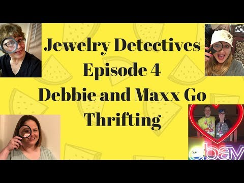 Jewelry Detectives Debbie and Maxx Go Thrifting Episode 4