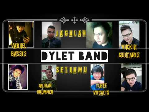 Jagalah Setiamu - Dylet Band