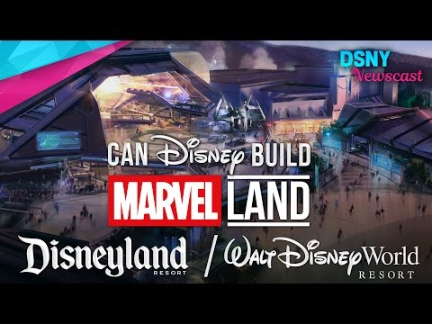 Can Disney Build MARVEL-Themed Lands at Disneyland & Walt Disney World??? - Disney News - 5/9/17