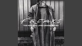The Man Who Lived Underground - Freaks