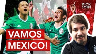 Why Mexicans think they can win the World Cup 2018!