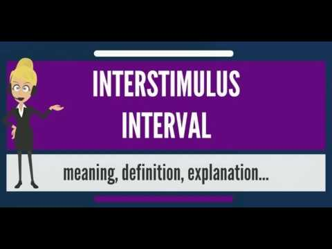 What is INTERSTIMULUS INTERVAL? What does INTERSTIMULUS INTERVAL mean?