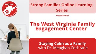 Staying Calm as a Family Webinar