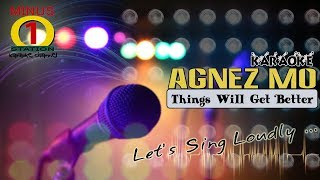 Agnez Mo - Things Will Get better ( Karaoke Instrumental Lirik Tanpa Vokal )