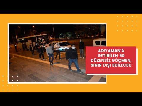 Adıyaman'a getirilen 50 düzensiz göçmen, sınır dışı edilecek