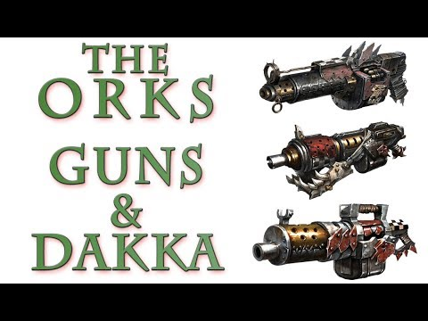 Warhammer 40k Lore - The Orks, Guns and Dakka