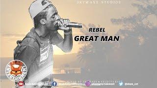 Rebel - Great Man - July 2018