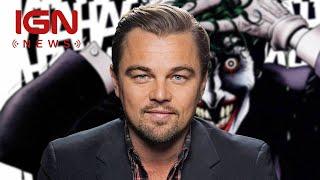 WB Reportedly Eyeing Leonardo DiCaprio for Joker Role - IGN News