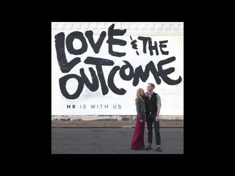 Love & The Outcome -