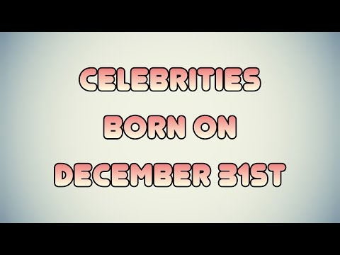 Celebrity Birthdays for December 31st - YouTube