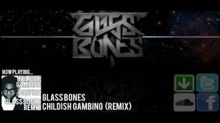 Childish Gambino - Bonfire (Explicit) (Glass Bones Remix) 720p