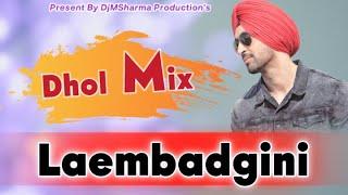 Laembadgini Remix (Dhol Beat) | Diljit Dosanjh | Latest Punjabi Songs 2020 | DjMSharma | New Song