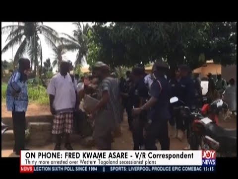 Thirty more arrested over Western Togoland Secessionist plans (8-5-19)