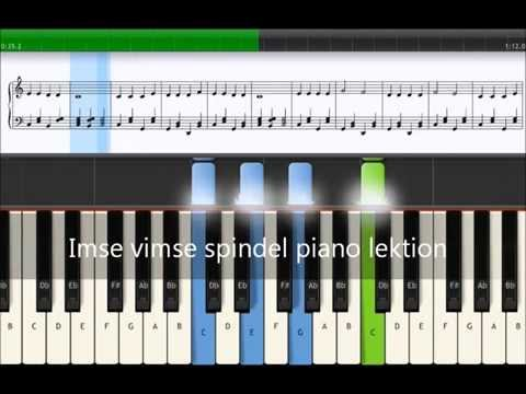 Imse vimse spindel piano lektion med text, noter, ackord och video from YouTube · High Definition · Duration:  1 minutes 28 seconds  · 15.000+ views · uploaded on 29-8-2014 · uploaded by Spela Piano Nu