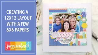 Creating a 12x12 Scrapbook Page with 6x6 Papers
