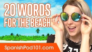Learn the Top 20 Words Youll Need for the Beach in Spain