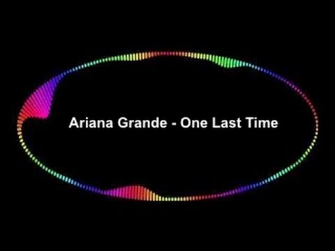 Ariana Grande - One Last Time (3D Audio) (Headphones Recommended)
