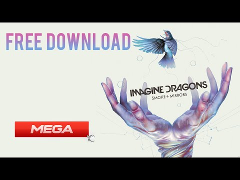 FREE DOWNLOAD | Imagine Dragons - Smoke and Mirrors