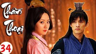 Phim Bộ Trung Quốc 2020 | THẦN THOẠI - Tập 34 | Phim Cổ Trang Xuyên Không Hay Nhất 2020