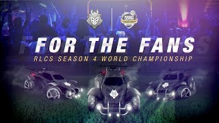 For The Fans: RLCS Season 4 World Championship