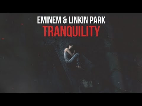 Eminem & Linkin Park - Tranquility [After Collision 2] (Mashup)