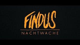 Findus // Nachtwache
