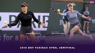 Bianca reescu vs Elina Svitolina  2019 BNP Paribas Open Semifinals  WTA Highlights